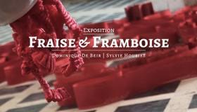Exposition Fraise et framboise – Dominique De Beir & Sylvie Houriez